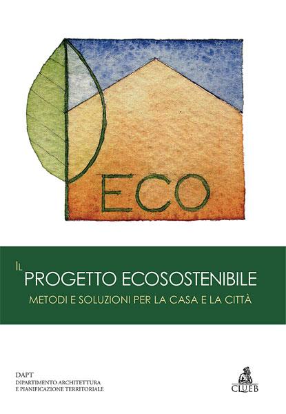 Il progetto ecosostenibile metodi e soluzioni per la casa e la citta 39 - Soluzioni per la casa ...