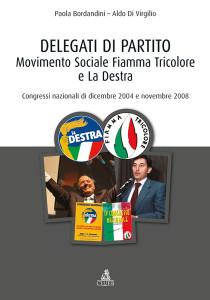 Delegati di partito. Movimento Sociale Fiamma Tricolore e La Destra