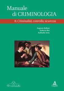 Manuale di criminologia – II. Criminalità, controllo, sicurezza