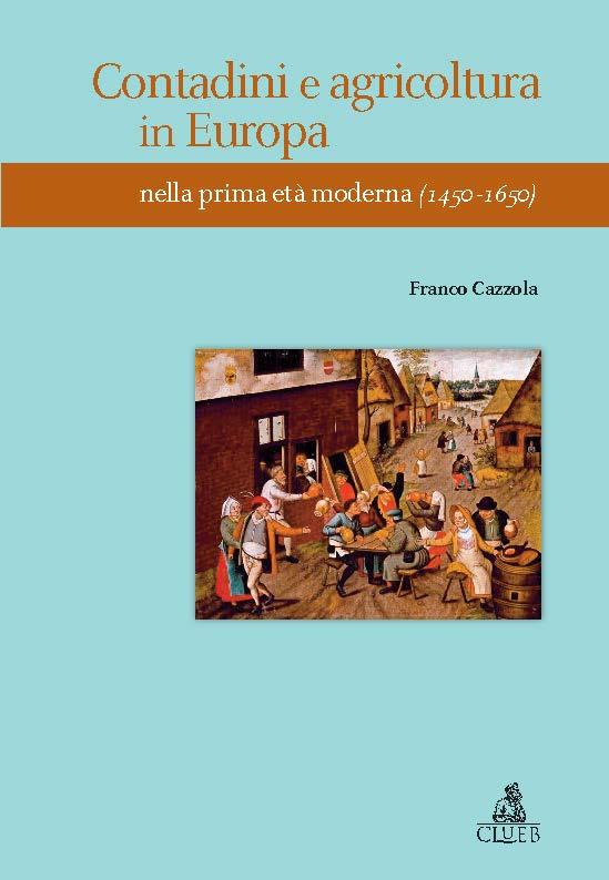 """Leggete questa settimana <a href=""""http://tinyurl.com/nt5l63f"""">Contadini e agricoltura in Europa nella prima età moderna</a>"""