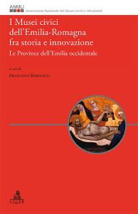 I Musei civici dell'Emilia-Romagna fra storia e innovazione
