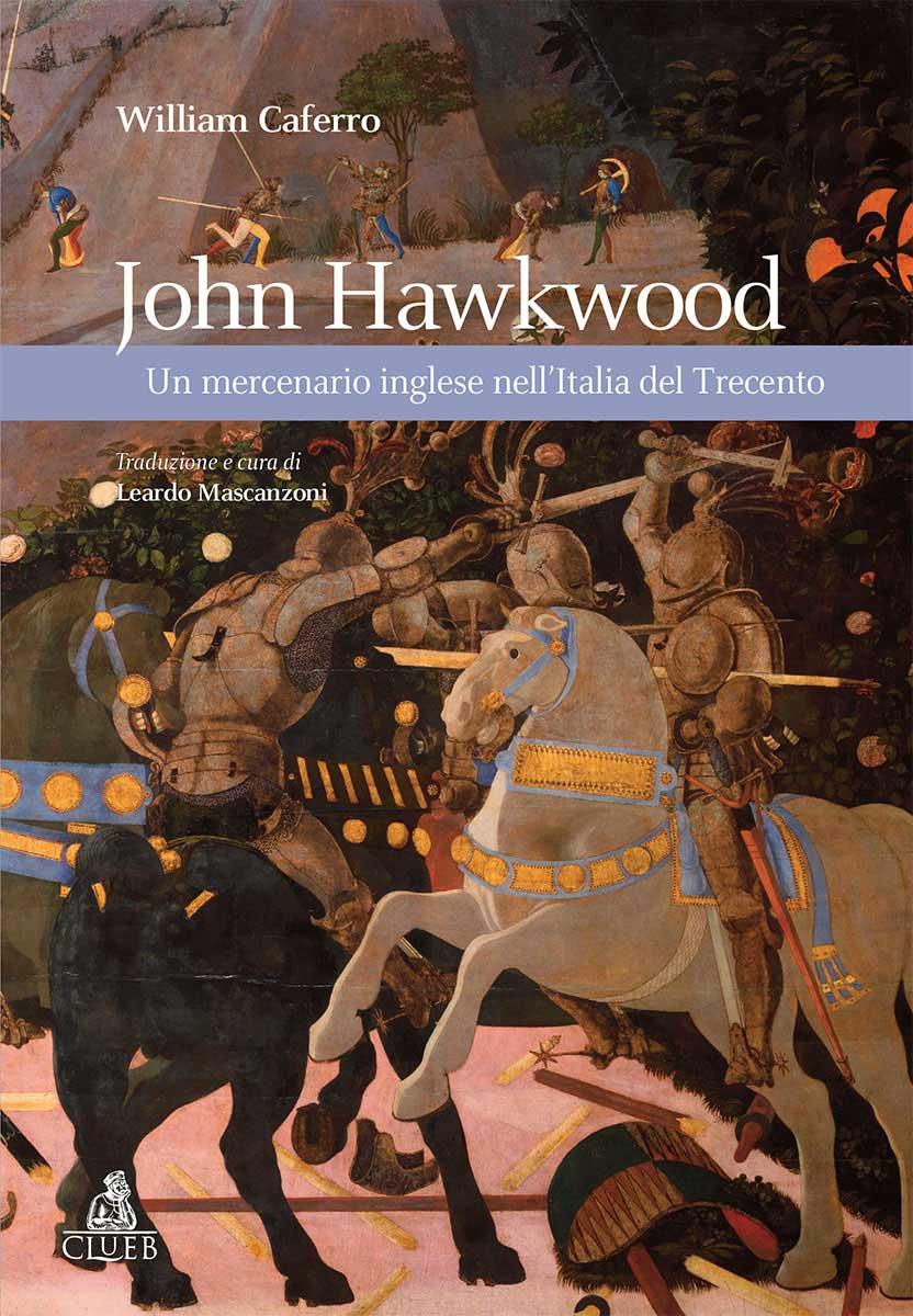 John Hawkwood - Un mercenario inglese nell'Italia del Trecento