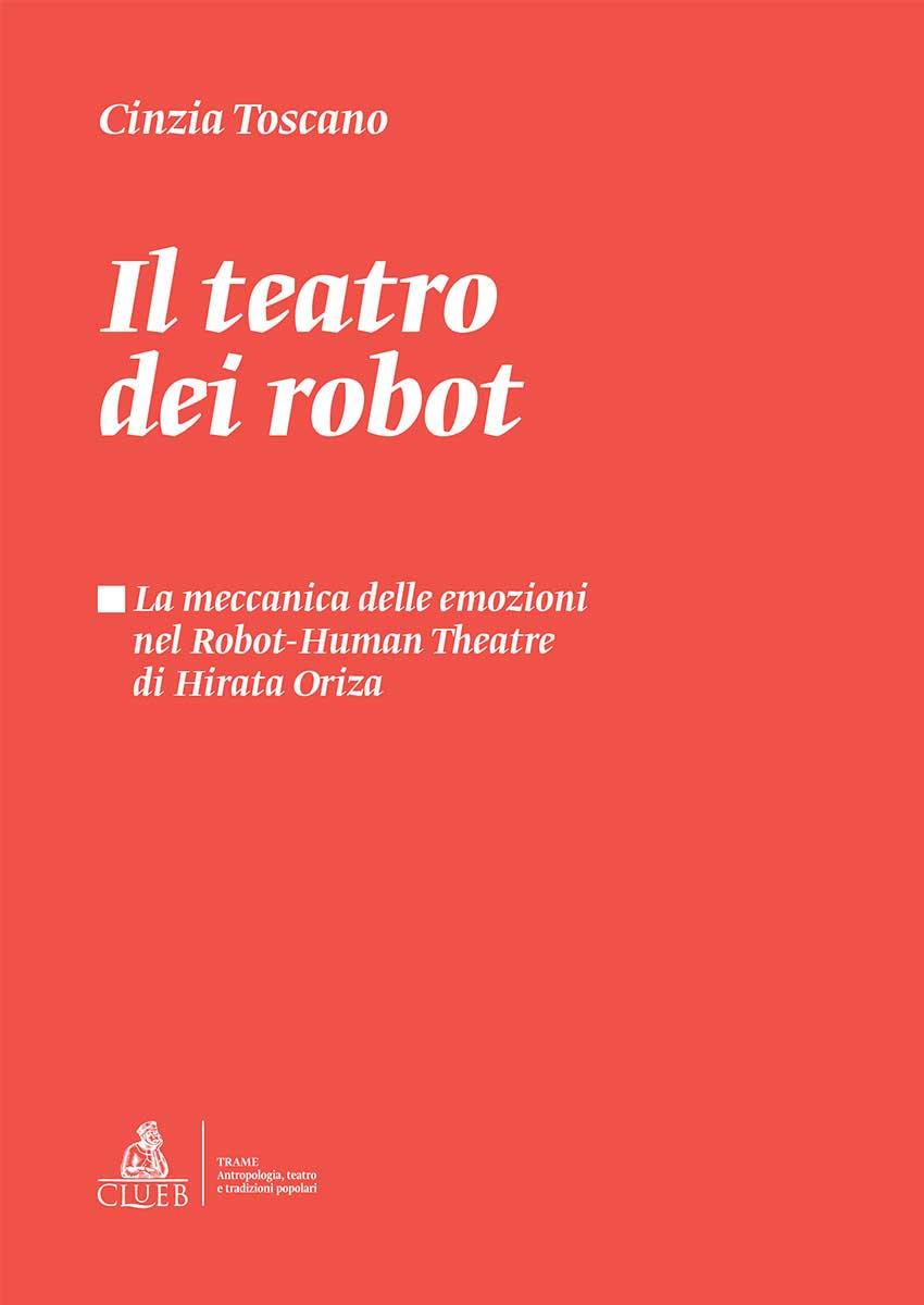Il teatro dei robot, di Cinzia Toscano