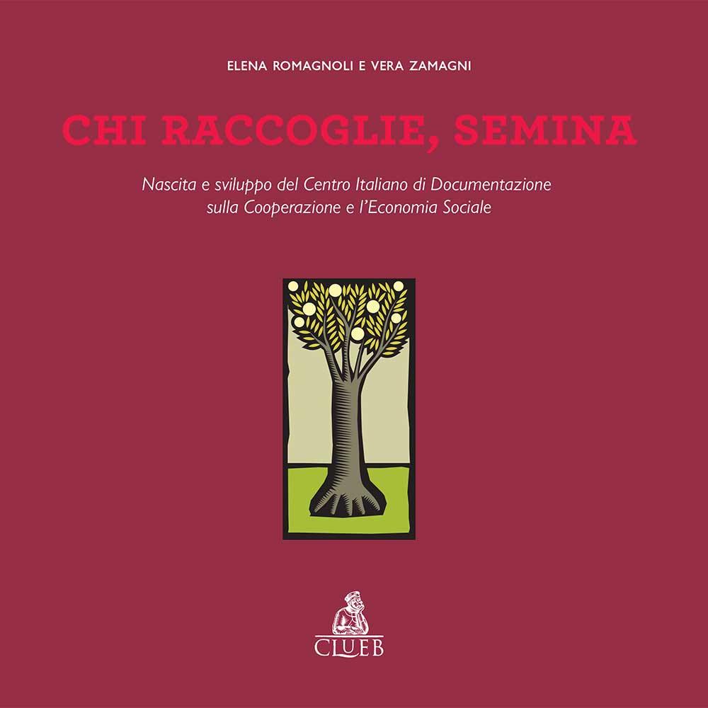 Chi raccoglie, semina • di Elena Romagnoli e Vera Zamagni