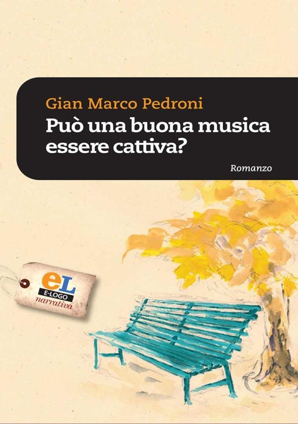 Come può una buona musica essere cattiva? di Gian Marco Pedroni
