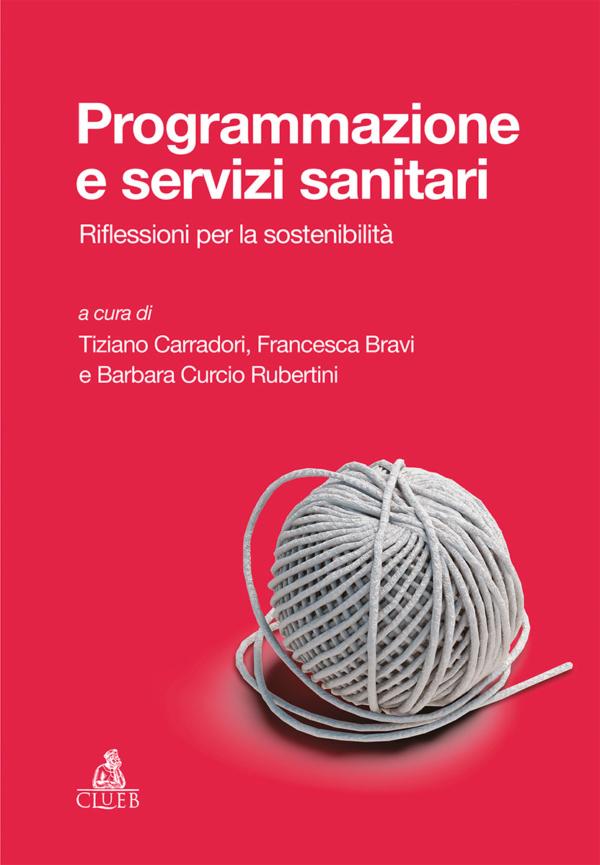 Programmazione eservizi sanitari, di Tiziano Carradori, Francesca Bravi, Barbara Curcio Rubertini