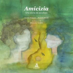 Amicizia, di Emanuela Serafini, Roberta Vecchi, Dorella Scarponi