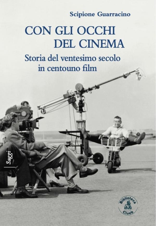 Con gli occhi del cinema, di Scipione Guarracino