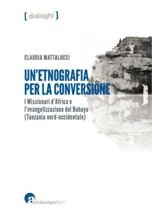 Un'etnografia per la conversione, di Claudia Mattalucci