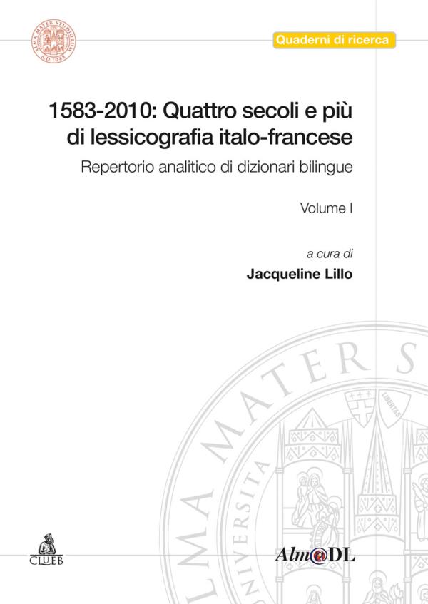 1583-2010: Quattro secoli e più di lessicografia italo-francese, di Jacqueline Lillo