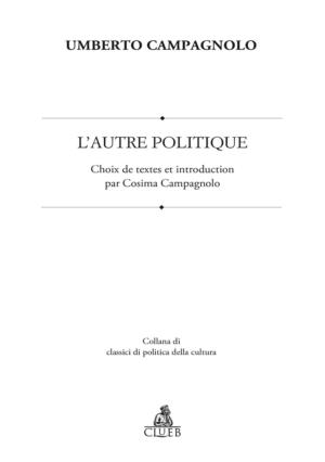Umberto Campagnolo - L'autre politique