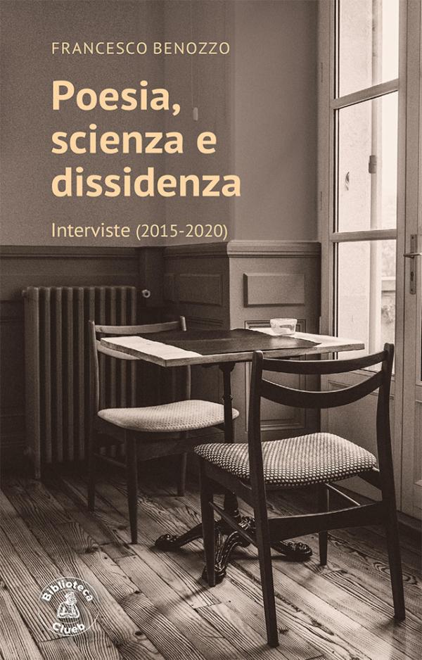 Poesia, scienza e dissidenza, di Francesco Benozzo