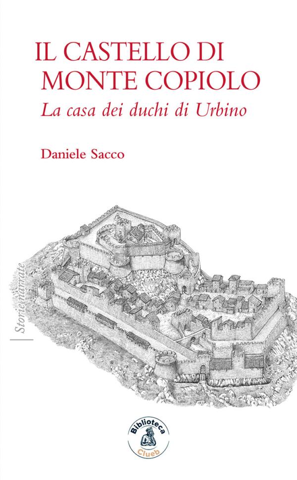 Il castello di Monte Copiolo, di Daniele Sacco