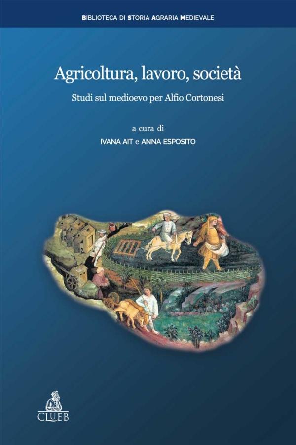 Agricoltura, lavoro, società, a cura di Ivana Ait, Anna Esposito