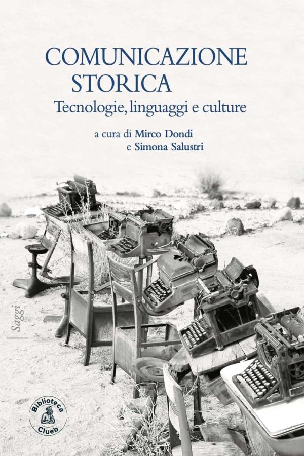 Comunicazione storica, a cura di Mirco Dondi e Simona Salustri