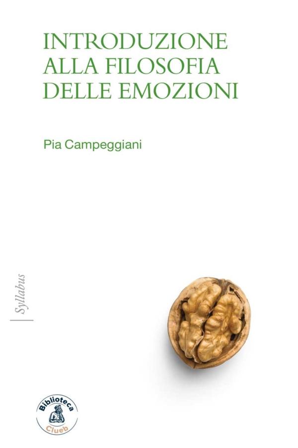 Introduzione allafilosofia delleemozioni, di Pia Campeggiani