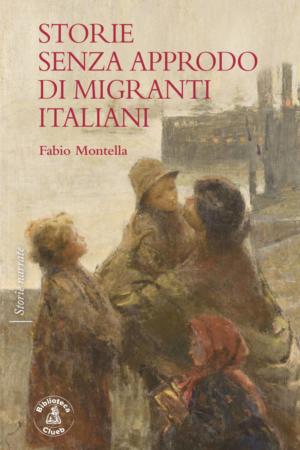 Storie senza approdo di migranti italiani, di Fabio Montella